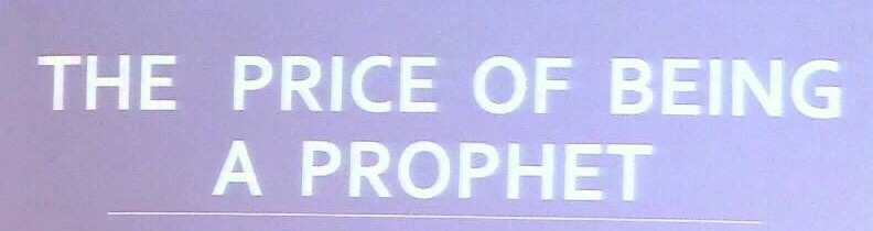 Price of being a prophet